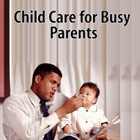 Childcare For The Busy Parent — Good Parenting Institute