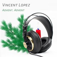 Advent, Advent — Vincent Lopez