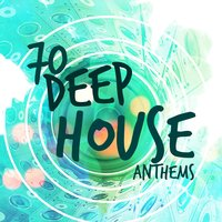 70 Deep House Anthems — сборник