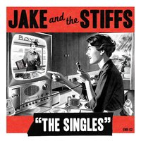 The Singles — Jake And The Stiffs