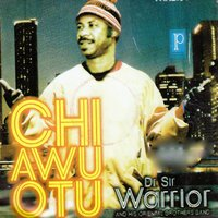 Chi Awu Out — Dr. Sir Warrior