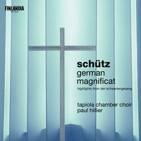 Schütz : German Magnificat — Tapiola Chamber Choir and Paul Hillier, Tapiola Chamber Choir, The and Hillier, Paul (conductor)