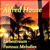 Liebestraum - Famous Melodies — Alfred Hause