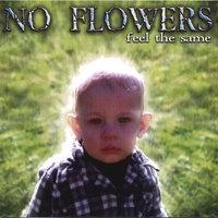 Feel The Same — No Flowers