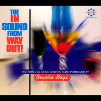 The In Sound From Way Out! — Beastie Boys