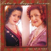 Two of a Kind — Katie Noonan, Maggie Noonan