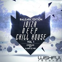 Ibiza Deep Chill House Balearic Edition, Vol.1 — сборник