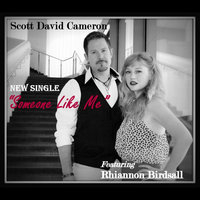 Someone Like Me (feat. Rhiannon Birdsall) — Scott David Cameron