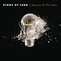 Because Of The Times — Kings of Leon