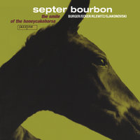 The smile of the Honeycakehorse — Septer Bourbon