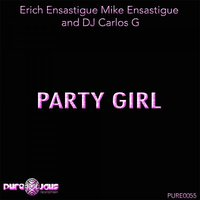 Party Girl — Erich Ensastigue