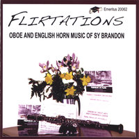 Flirtations - Oboe and English Horn Music — Sy Brandon