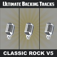 Ultimate Backing Tracks: Classic Rock, Vol. 5 — SoundMachine