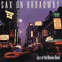 Sax On Broadway — Jazz At The Movies Band