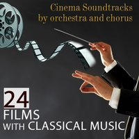 Cinema Soundtracks by Orchestra and Chorus. 24 Films with Classical Music — Film Classic Orchestra Oscars Studio