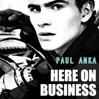 Here On Business — Paul Anka
