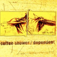 Split By Side — Coffeeshower / Dependent