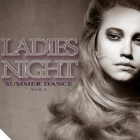 Ladies Night Summer Dance, Vol.3 — сборник