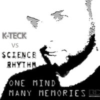 One Mind - Many Memories — k., K-Teck Vs Science Rhythm