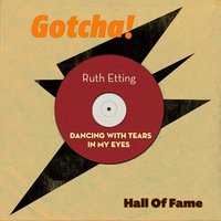 Dancing With Tears in My Eyes — Ruth Etting