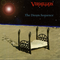 The Dream Sequence — Vermillion Skye