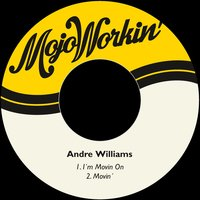 I´m Movin On — Andre Williams