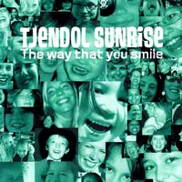 The Way That You Smile — Tjendol Sunrise