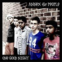 One Good Night — Annex the People