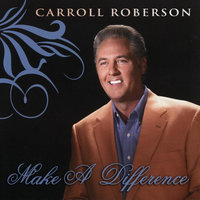 Make a Difference — Carroll Roberson