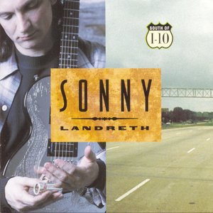 Sonny Landreth - Creole Angel