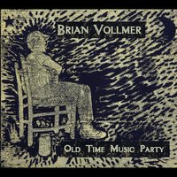 Old Time Music Party — Brian Vollmer