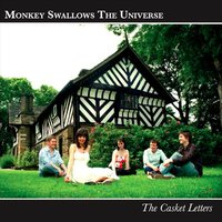 The Casket Letters — Monkey Swallows The Universe