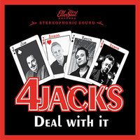 Deal With It — 4 JACKS, Yates McKendree, Rob McNelley