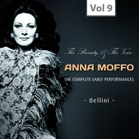 The Beauty and the Voice, Vol. 9 — Guido Mazzini, Plinio Clabassi, Bruno Bartoletti, Anna Moffo, Philharmonia Orchestra London, Gianna Galli, Винченцо Беллини