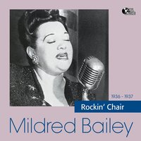 Rockin' Chair — Mildred Bailey