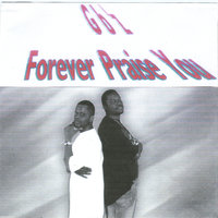 Forever Praise you — God Brothaz