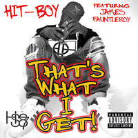 That's What I Get — James Fauntleroy, Hit-Boy