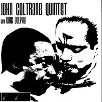 John Coltrane Quintet With Eric Dolphy — John Coltrane Quintet & Eric Dolphy