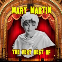 The Very Best Of — Mary Martin