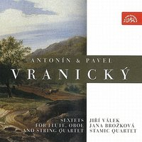 Antonin and Pavel Vranicky: Sextets for Flute, Oboe and String Quartet — Jiri Valek, Jana Brožková, Stamic Quartet