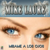 Mirame A Los Ojos — Mike Laure