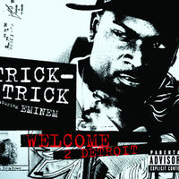 Welcome 2 Detroit — Trick Trick