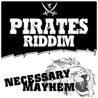 Necessary Mayhem Presents: Pirates Riddim - EP — Million Stylez, YT, Curtis lynch, Mr Williamz