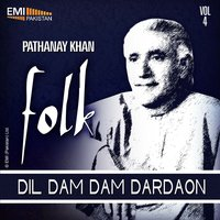 Dil Dam Dam Dardaon, Vol.4 — Pathana Khan