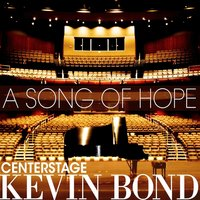 A Song of Hope — Kevin Bond