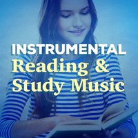 Instrumental Reading and Study Music — Studying Music, Reading and Study Music, Instrumental|Reading and Study Music|Studying Music