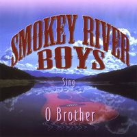 O Brother — Smokey River Boys