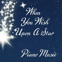 When You Wish Upon a Star - Piano Music — Piano Music