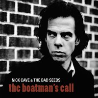 The Boatman's Call — Nick Cave & The Bad Seeds