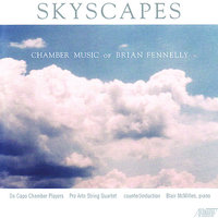 Skyscapes - Chamber Music of Brian Fennelly — counter)induction, The Pro Arte String Quartet, Blair McMillen, The Da Capo Chamber Players